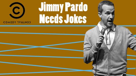 Jimmy Pardo Needs Jokes