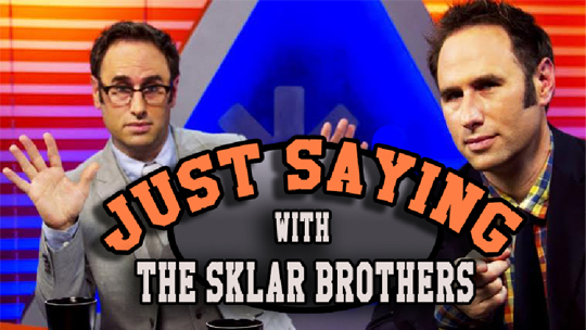 Just Saying with The Sklar Brothers