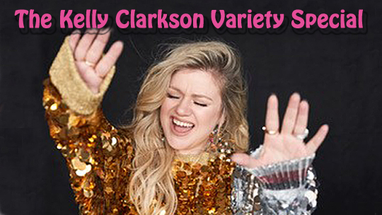 The Kelly Clarkson Variety Special