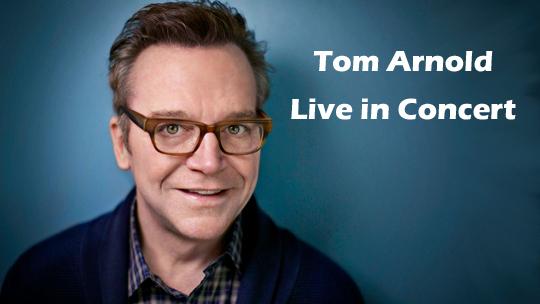 Tom Arnold Live in Concert!