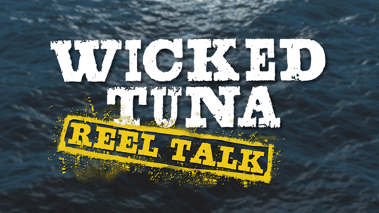 Wicked Tuna: Reel Talk